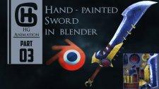 Hand-Painted Sword in Blender [Part 3]- Timelapse |HG Animation|