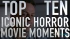 Top 10 Iconic Horror Movie Moments (Quickie)