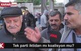 Tek Başına İktidar mı Koalisyon mu  Sokak Röportajı