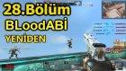 BLood ABİ - İşte Yeniden!! 28.Bölüm Wolfteam (Sesli)