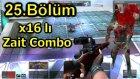 x16 lı Zait Combo - 25.Bölüm BLoodRappeR(Sesli)