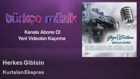 Kurtalan Ekspres - Herkes Gibisin - Feat. Fatma Turgut