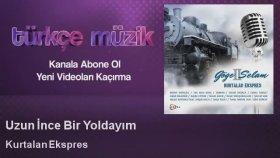 Kurtalan Ekspres - Uzun İnce Bir Yoldayım - Feat. Yavuz Bingöl, Cahit Berkay