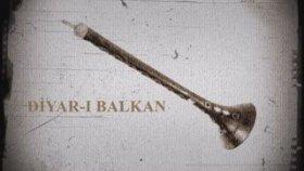 Diyar - ı Balkan - Kalk Gelin Hanım