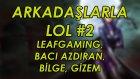 Güçlü Çar Vayne    League of Legends w/ LeafGaming, BACI AZDIRAN, Bilge, Gizem