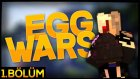 Çılgın Yumurtalar Savaşıyor! - EggWars #1 w/Ahmet Aga,TTO