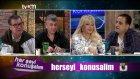 Her Şeyi Konuşalım 05.11.2015 Tvem