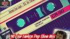 90'lar Türkçe Pop - Slow Mix Bölüm 11