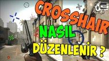 Crosshair Nasıl Düzenlenir ? - Counter Strike : Global Offensive