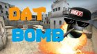 CS GO : DAT BOMB ! :D