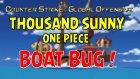 CS:GO - THOUSAND SUNNY - ONE PIECE | BOAT BUG !