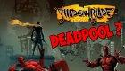 DEADPOOL MU LA O ?! - Shadow Blade Reload