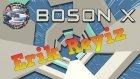 Erik Reyiz - Boson X - Ortaya Karışık w/Facecam