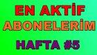 İLK 3'E ABONE OLUYORUM ! - [EAA] HAFTA #5