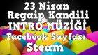 INTRO MÜZİĞİ - 23 NİSAN - REGAİP KANDİLİ - FACEBOOK - STEAM