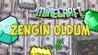ZENGİN OLDUM ! - Mineotica - Bölüm #3
