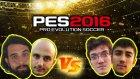4 Player - OyunTekno vs Yazılımcılar PES 2016 (iddialı)