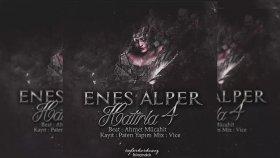 Enes Alper - Hatırla 4