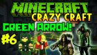 Minecraft - Çılgın Modlarla Survival! (Crazy Craft) - GREEN ARROW! : Yeşil OK! : Bölüm 6