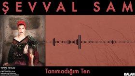 Şevval Sam - Tanımadığım Ten - [ Toprak Kokusu © 2015 Kalan Müzik ]