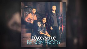 Boyce Avenue - Be Somebody (Audio) on Spotify & iTunes