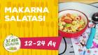 12-24 Aylık Bebekler İçin Makarna Salatası Tarifi