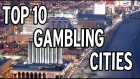 Top 10 Gambling Cities