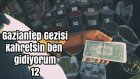 Gaziantep gezisi Kahretsin Ben Gidiyorum Anadolu 11