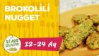 12-24 Aylık Bebekler İçin Brokolili Nugget Tarifi