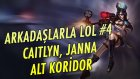 Caitlyn ve Janna ÇOK OP! | Alt Koridor | League of Legends w/ Bilge
