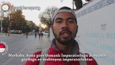 Röportaj - Turistler Osmanlı'yı Anlatıyor