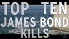 Top 10 James Bond Kills (Quickie)
