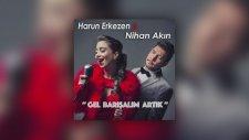 Harun Erkezen feat. Nihan Akın - Gel Barısalım Artık (Remix)
