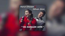 Harun Erkezen feat. Nihan Akın - Gel Barısalım Artık