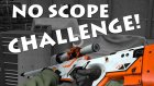 CS:GO MONTAJLI NO SCOPE (Dürbün Kullanmadan) CHALLENGE!