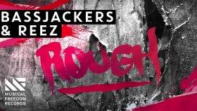Bassjackers & Reez - Rough [available December 7]