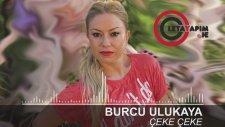 Burcu Ulukaya - Çeke Çeke