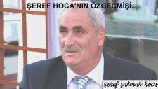 Şeref Hoca'nın Özgeçmişi...