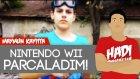 Nintendo Wii'yi Parçaladım - Maymun Kayıtta   Hadi Bakalım