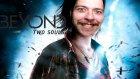 Beyond Two Souls | İlk Görüşte Aşk Böyle Bir Şey Olsa Gerek! (/w Facecam)