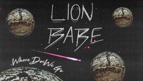 Lıon Babe - Where Do We Go