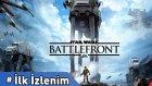 Star Wars - Battlefront - İlk İzlenim #Türkçe