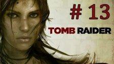 Tomb Raider | Bölüm 13 - Silahlar Aşağı Donlar Yukarı! Ne alakaysa...