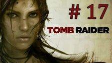 Tomb Raider | Bölüm 17 - Uçur Beni Roth!