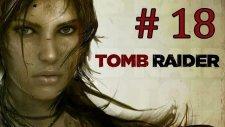 Tomb Raider | Bölüm 18 - Adam Buharlaştı Beee!!