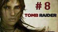 Tomb Raider | Bölüm 8 - KOŞ LARA KOOOŞŞŞŞ!!! - (Hediye Oyun Çekilişi Devam Ediyor)