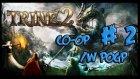TRINE 2 | Bölüm 2 /w P0gP - Uçan Goblinler!