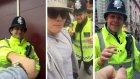 Espri Anlayışı Hat Safaya Ulaşmış İngiliz Polisi