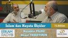 96) İslam'dan Hayata Ölçüler - 72 - (Ömer Müslümanlığı) - Nureddin Yıldız / Ahmet Taşgetiren