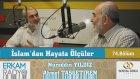 98) İslam'dan Hayata Ölçüler - 74 - (Siyasete Ömer Fermanı) - Nureddin Yıldız/Ahmet Taşgetiren
